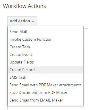 We will use action called Create Record under Workflow Actions